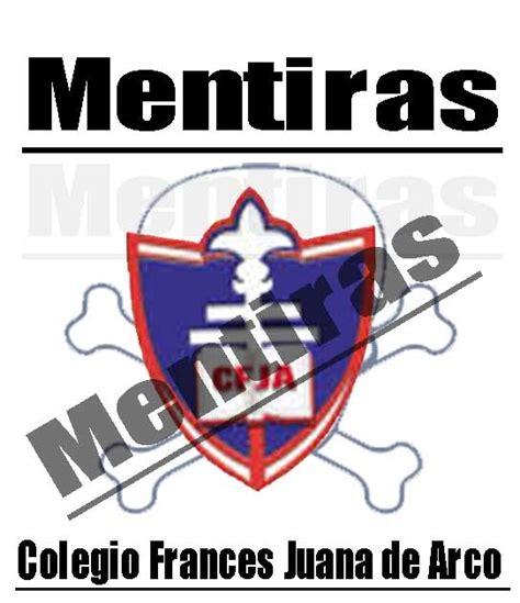 MENTIRAS DEL COLEGIO FRANCES JUANA DE ARCO Y NORMA ...