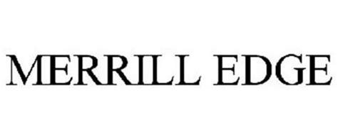 MERRILL EDGE Trademark of Bank of America Corporation ...