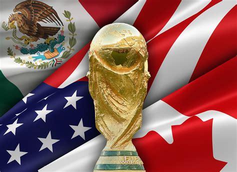 México, Estados Unidos y Canadá van por el Mundial 2026 ...