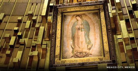 Mexico   Our Lady of Guadalupe   206 Tours   Catholic Tours