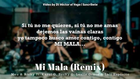 Mi Mala Remix   Karol G, Becky G, Leslie Grace, Lali, Mau ...