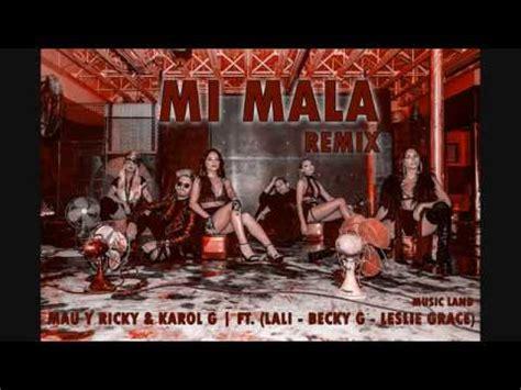 Mi Mala [Remix] - Mau y Ricky, Karol G (ft. Becky G ...
