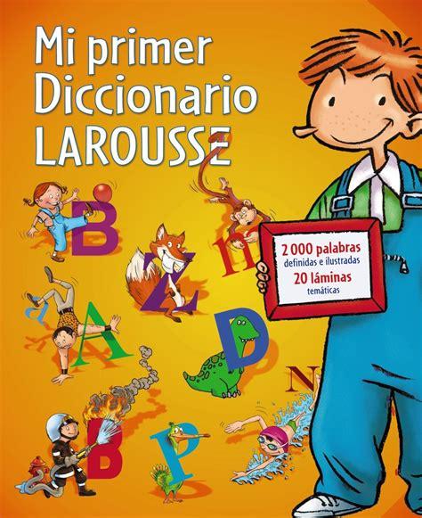 MI PRIMER DICCIONARIO LAROUSSE - VV.AA., comprar el libro
