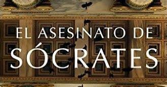Mi tarde junto a un libro: Reseña El asesinato de Sócrates ...