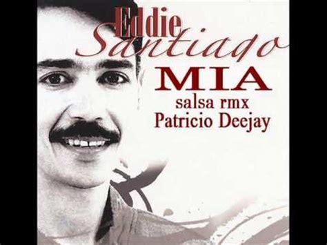 MIA Eddie Santiago salsa rmx by Patricio Deejay   YouTube