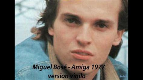 Miguel Bosé   Amiga vinilo version 1977   YouTube