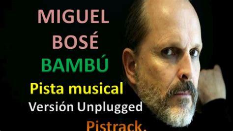 Miguel Bosé   Bambú  con Fonseca   Unplugged   PISTA ...