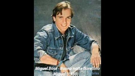 Miguel Bosé - Buonanotte Fiorellino 1980 - YouTube