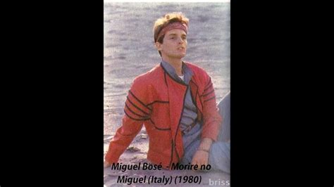 Miguel Bosé - Morire no 1980 - YouTube