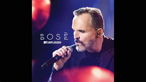 MIGUEL BOSE - MTV UNPLUGGED (ALBUM COMPLETO 2016) | Music ...