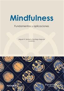 Mindfulness: fundamentos y aplicaciones - 9788428338462 ...