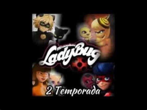 Miraculous LadyBug segunda temporada SPOILER!!   YouTube