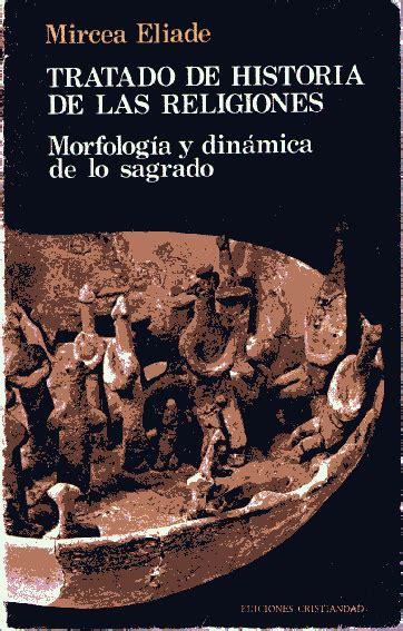 Mircea Eliade. Tratado de historia de las religiones ...