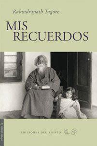 Mis Recuerdos   Rabindranath Tagore | El Placer de la Lectura