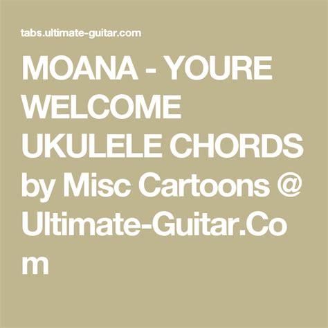 MOANA - YOURE WELCOME UKULELE CHORDS by Misc Cartoons ...
