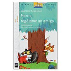 Morris, regálame un amigo | Libros