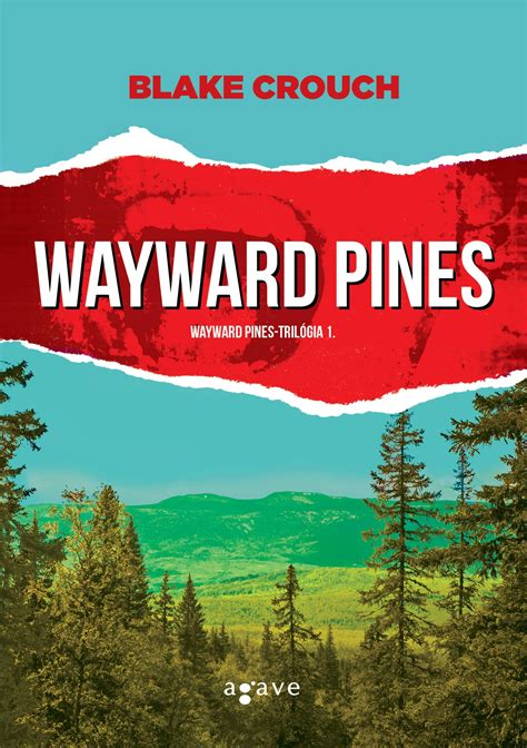 Műanyagfalva sötét rejtélyei – Blake Crouch: Wayward Pines ...