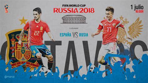 Mundial 2018: España vs Rusia: horario y dónde ver en TV ...