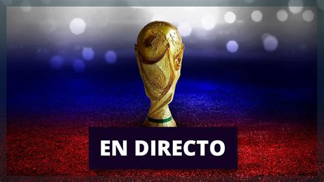 Mundial Rusia 2018, últimas noticias en directo