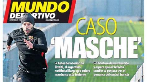 Mundo Deportivo: Mascherano mete en un problema al Barça ...