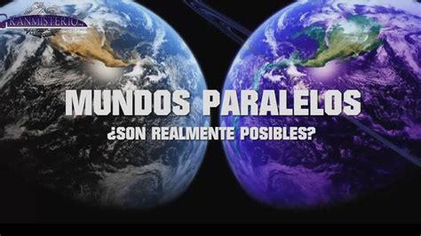 Mundos Paralelos ¿Realmente son posibles? | VM ...