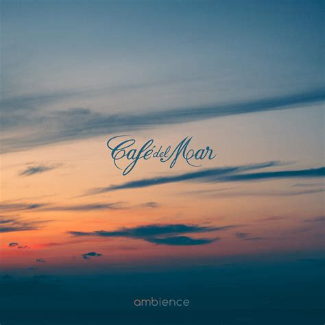 MUSIC for your life MUSIC for your soul: VA   Café Del Mar ...