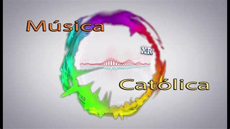 Música católica de alabanza. 1 hora de cantos   YouTube