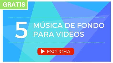 Música de Fondo para Videos  Presentaciones, Educativos ...