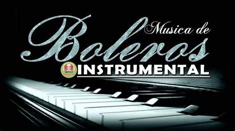Musica Instrumental Boleros Romanticos - Canciones ...