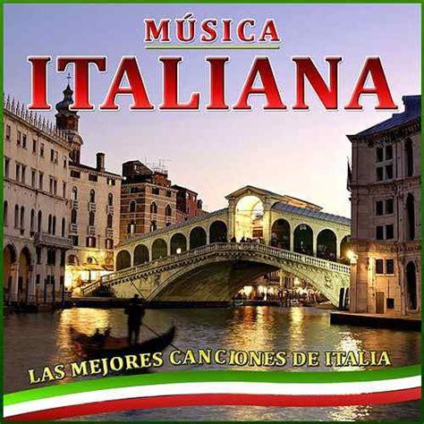 Música Italiana. Las Mejores Canciones de Italia by ...