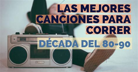 MÚSICA PARA CORRER: Las mejores canciones de los 80 y 90 ...