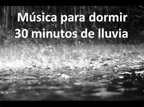 musica para dormir 30 minutos de lluvia   YouTube