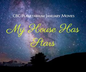 'My House Has Stars' Presented by the CBC Planetarium ...
