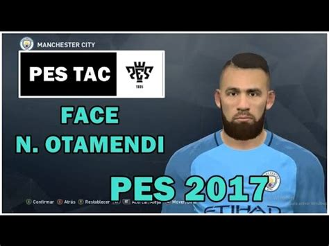 N. Otamendi - Face - ( Manchester City / Argentina ) - PES ...