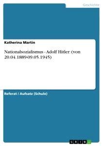 Nationalsozialismus - Adolf Hitler: (von 20.04.1889-09.05 ...