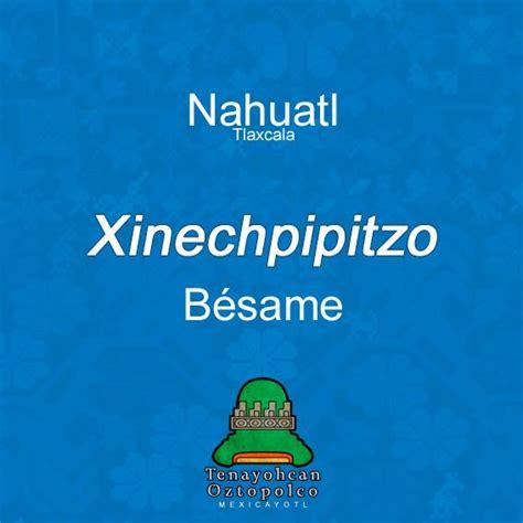 ¡Nimitztlazohtla!: Frases de amor en náhuatl para los ...