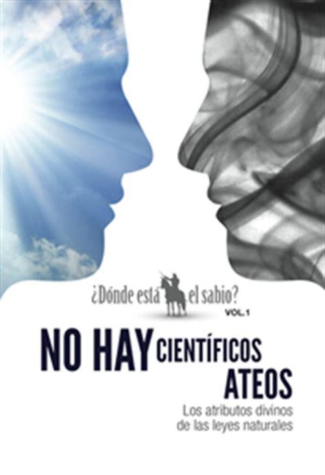No hay científicos ateos: Los atributos divinos de las ...