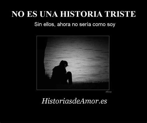 No lo considero una historia triste   Historias de Amor