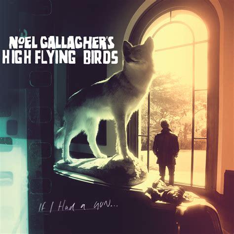 Noel Gallagher - If I Had a Gun + Artwork + Letra ...