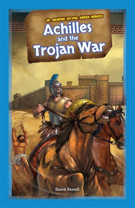 Nonfiction Books :: Achilles and the Trojan War (14) / Jr ...
