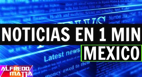 Noticias de ultima hora de hoy en México    YouTube