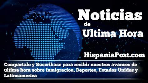 Noticias de Ultima Hora sobre Inmigracion Deportes Estados ...