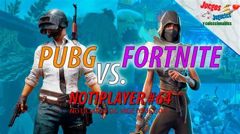 NotiPlayer #64   PUBG VS Fortnite   Juegos Juguetes y ...