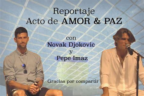 Novack Djokovic y Pepe Imaz. Acto Amor y Paz - YouTube