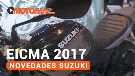 Novedades Suzuki 2018 - Salón EICMA 2017 - YouTube