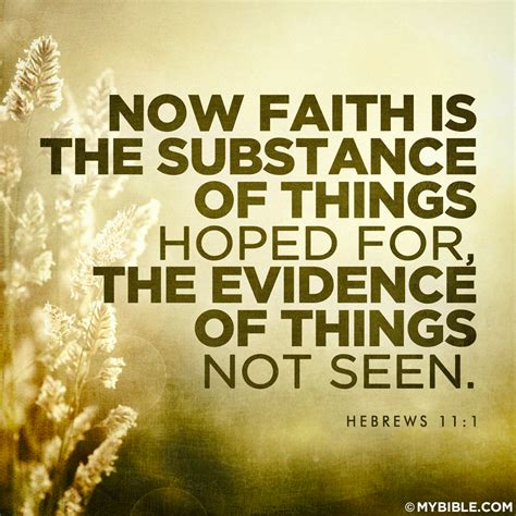 Now faith is the substance of things hoped for, the ...