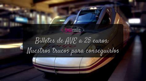 Nueva oferta de Billetes de AVE a 25 euros: Nuestros ...