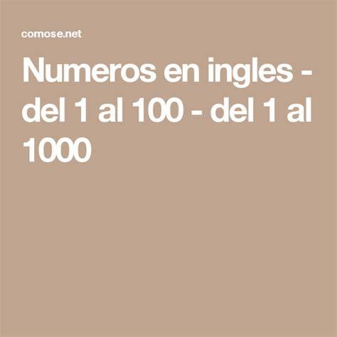Numeros en ingles - del 1 al 100 - del 1 al 1000 | Numeros ...