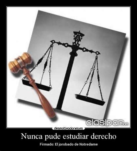 Nunca pude estudiar derecho | Desmotivaciones
