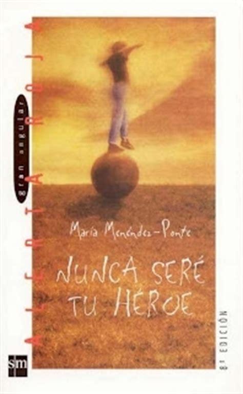 Nunca seré tu héroe by María Menéndez Ponte